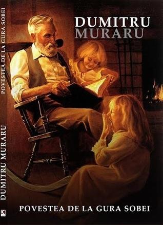 Povestea de la gura sobei Dumitru Muraru