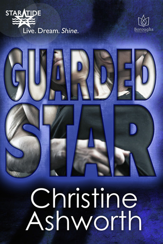 GUARDED STAR (StarTide Agency Bk 2)  by  Christine Ashworth