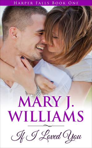 If I Loved You (Harper Falls #1) Mary J. Williams