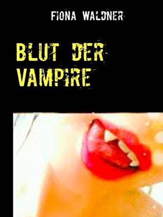 Blut der Vampire  by  Fiona Waldner