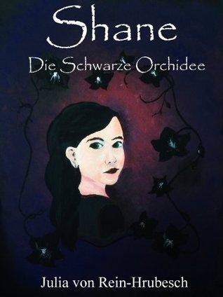 Shane - Die Schwarze Orchidee Julia Von Rein-Hrubesch