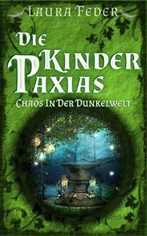 Die Kinder Paxias - Chaos In Der Dunkelwelt Laura Feder