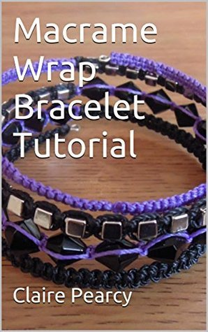 Macrame Wrap Bracelet Tutorial  by  Claire Pearcy