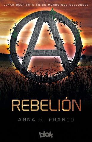 Rebelión (Rebelión #1)  by  Anabella Franco (Anna K. Franco)