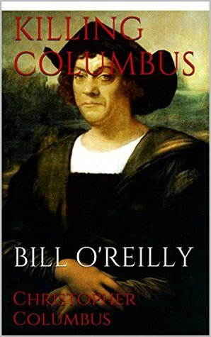 Killing Columbus  by  Bill OReilly