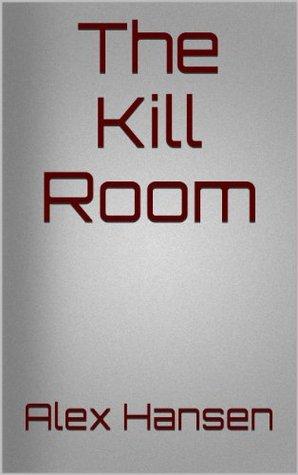 The Kill Room Alex Hansen