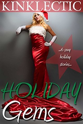 Holiday Gems: Six Sexy Holiday Stories Ruby Madden