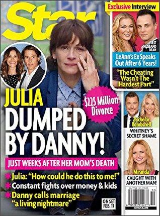 Star Magazine - Julia Dumped  by  Danny: $225 Million Divorce by Star Magazine