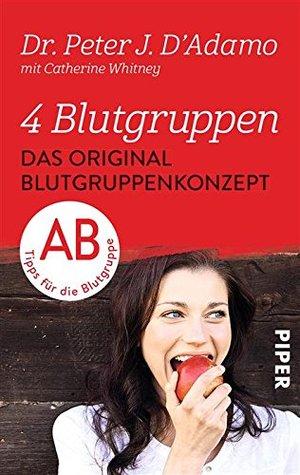 Das Original-Blutgruppenkonzept: Tipps für die Blutgruppe AB  by  Peter J. DAdamo
