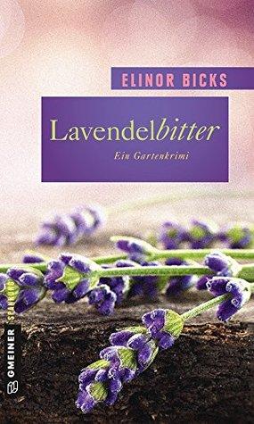 Lavendelbitter: Roman  by  Elinor Bicks