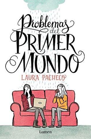 Problemas del primer mundo (KF8)  by  Laura Pacheco