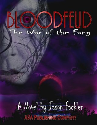 Bloodfeud: The War of the Fang  by  Jason Fackler