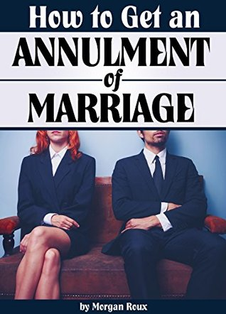 How to Get an Annulment of Marriage: A Complete Guide to the Annulment Process Morgan Roux
