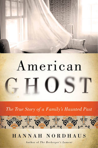 American Ghost: A Familys Haunted Past in the Desert Southwest  by  Hannah Nordhaus