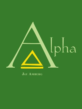 Alpha (Cycle Book 3)  by  Jay Amberg
