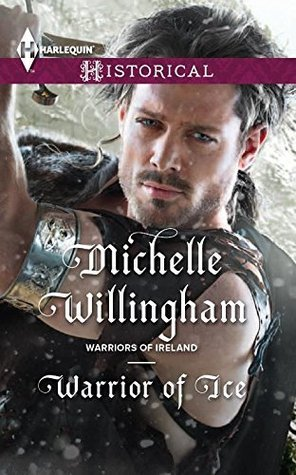 Warrior of Ice (Warriors of Ireland, #1)  by  Michelle Willingham