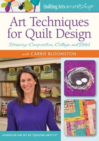 Art Techniques for Quilt Design DVD  by  Carrie Bloomston