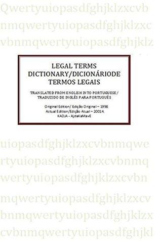 Legal Terms Dictionary / Dicionário de Termos Legais: Translation from English into Portuguese/ Tradução de Inglês para Português (EBooks AjdaKaMavE Book 1) Kadja Saldanha