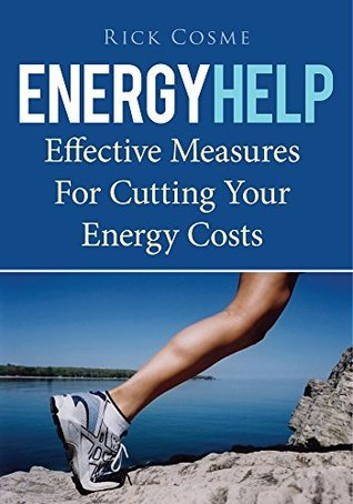 Energy Help : Effective Measures For Cutting Your Energy Costs Rick Cosme