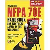 NFPA 70E®: Handbook for Electrical Safety in the Workplace, 2015 Edition  by  National Fire Protection Association