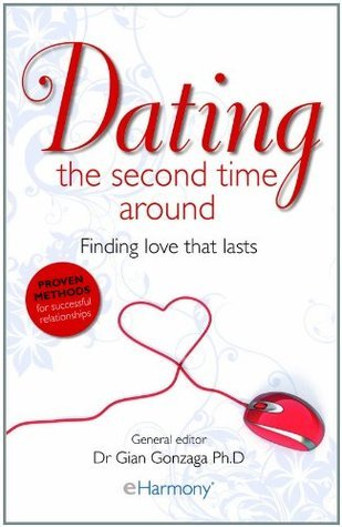 eHarmony Guide to Dating the Second Time Around  by  Gian Gonzaga