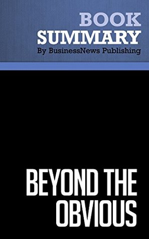 Summary : Beyond The Obvious - Phil Mckinney: Killer Questions That Spark Game-Changing Innovation BusinessNews Publishing