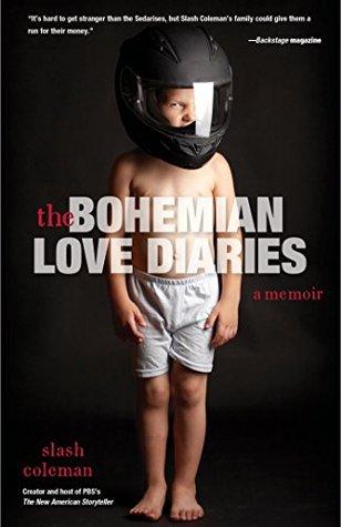 Bohemian Love Diaries: A Memoir  by  Slash Coleman