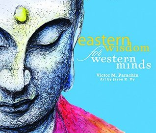 Eastern Wisdom for Western Minds  by  Victor M. Parachin