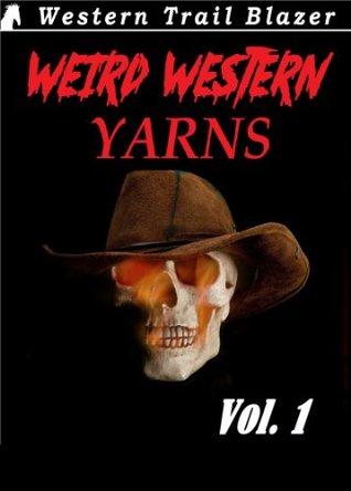 Weird Western Yarns Vol. 1 Chuck Tyrell