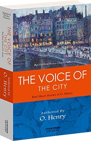 THE VOICE OF THE CITY: BEST SHORT STORIES OF O. HENRY 欧·亨利经典短篇小说(英文原版)  by  欧•亨利
