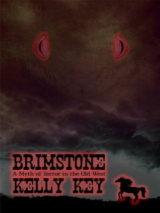 Brimstone a Myth of Terror in the Old West  by  Kelly Key