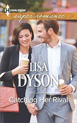 Catching Her Rival  by  Lisa Dyson