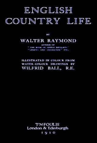 English Country Life  by  Walter Raymond