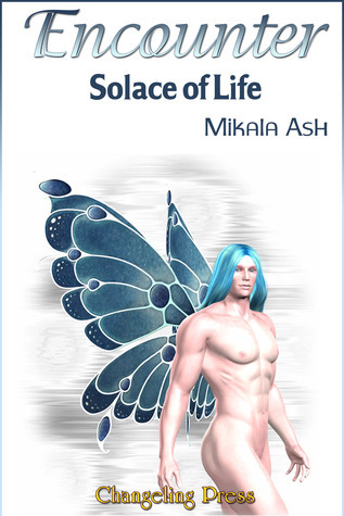 Encounter: Solace of Life  by  Mikala Ash