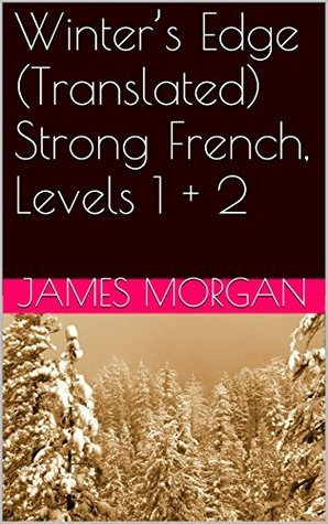 Winters Edge (Translated) Strong French, Levels 1 + 2 James Morgan