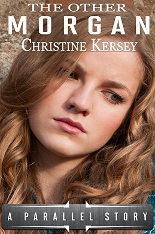 The Other Morgan (a parallel story)  by  Christine Kersey