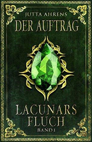 Lacunars Fluch: Der Auftrag  by  Jutta Ahrens