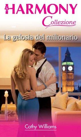 La gelosia del milionario  by  Cathy Williams