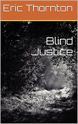 Blind Justice (Dudley Brothers Series Book 3)  by  Eric Thornton