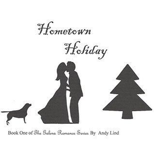 Hometown Holiday (The Galena Romance Series Book 1)  by  Andy Lind
