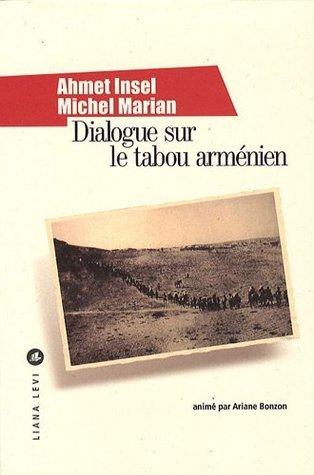Dialogue sur le tabou arménien Ahmet İnsel