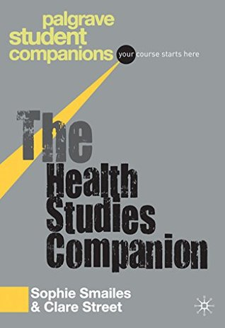 The Health Studies Companion (Palgrave Student Companions Series)  by  Sophie Smailes
