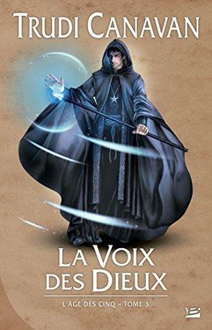 La Voix des Dieux: LÂge des Cinq, T3  by  Trudi Canavan