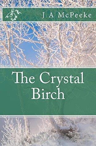 The Crystal Birch  by  J McPeeke