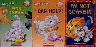 Noodles 3-Pack: Im Not Scared/I Can Help/I Wont Share (Scholastic Reader Level 1)  by  Hans Wilhelm