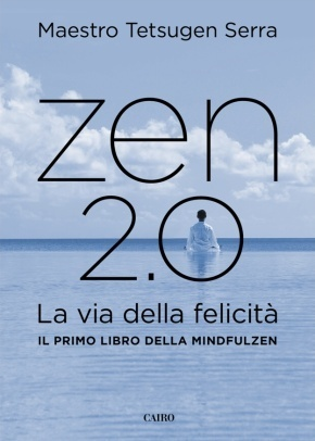Zen 2.0 - La via della felicità  by  Serra Tetsugen