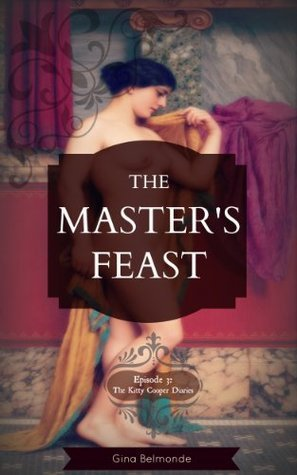 The Masters Feast: Episode 3: The Kitty Cooper Diaries  by  Gina Belmonde