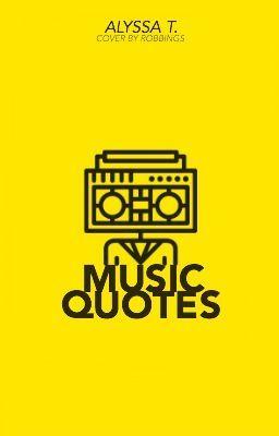 Music Quotes Alyssa T.