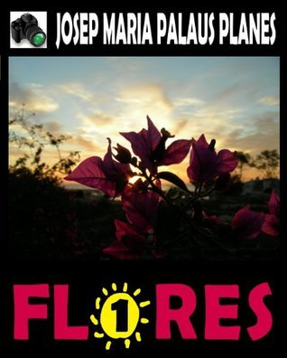 FLORES [1]  by  JOSEP MARIA PALAUS PLANES