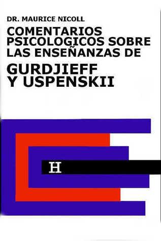 Comentarios psicológicos sobre las enseñanzas de Gurdjieff y Uspenskiï (Gurdjieff y Uspenskiï, #1) Maurice Nicoll